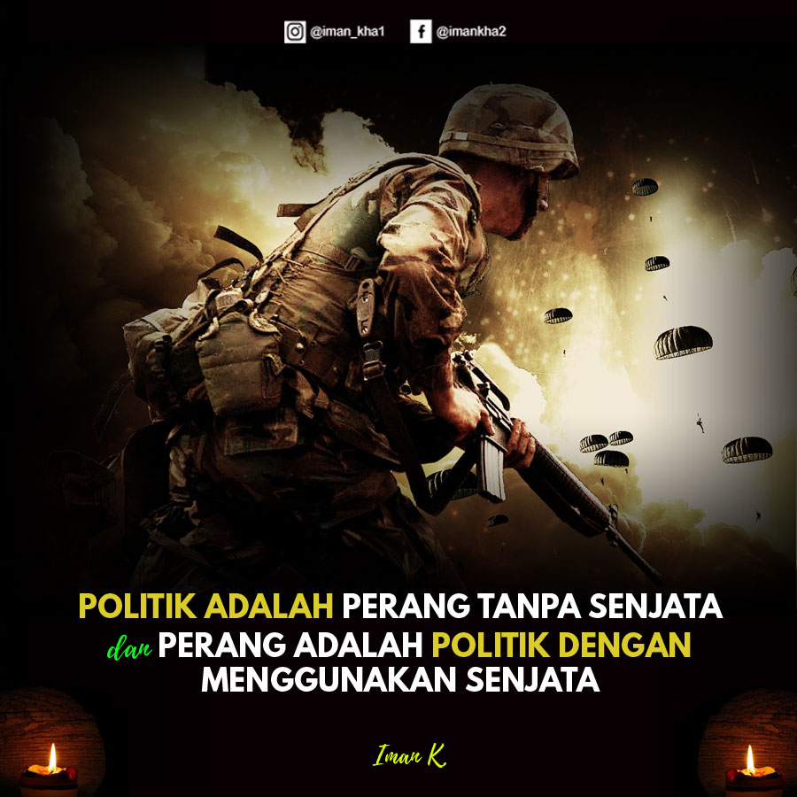 Politik adalah Perang Tanpa Senjata 15